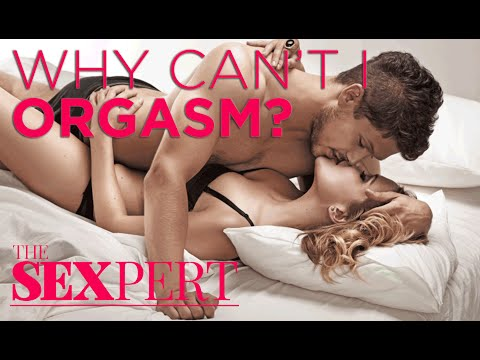 Why Can't I Orgasm During Sex? | The Sexpert | Shape