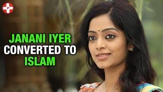 Actress Janani Iyer converted to Islam? Latest Tamil Cinema News | PluzMedia