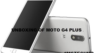 [Hindi - हिन्दी] Unboxing Of Moto G4 Plus, 4th Gen Indian Retail Unit By MANIK SINGHAL #MSTECHNO