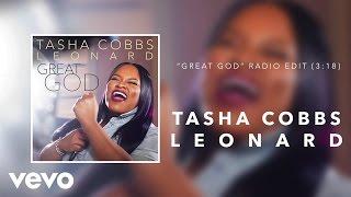 Tasha Cobbs Leonard - Great God (Radio Edit/Audio)