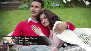 Tere Sang Yaara   FULL SONG   Rustom   Akshay Kumar & Ileana D