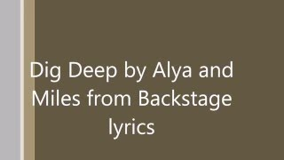 Dig deep by Alya and Miles from Backstage Lyrics