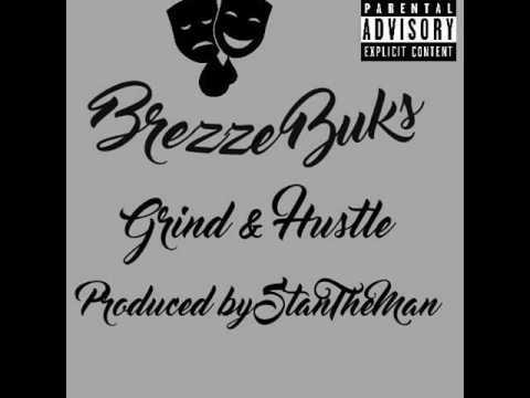 Produced by StanTheMan Brezze Buks- Grind & Hustle