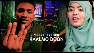 Waayaha Cusub KAALMO DOON 2016