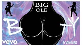 Taylor Girlz - Big Ole Booty (Audio)