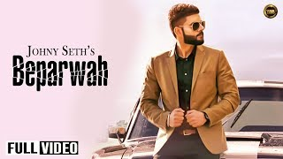 Beparwah | Johny Seth | Full Offical Video |  Yaar Anmulle Records 2014