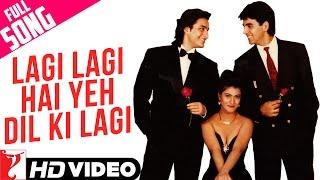 Lagi Lagi Hai Yeh Dil Ki Lagi - Full Song HD | Yeh Dillagi | Akshay Kumar | Saif Ali Khan | Kajol