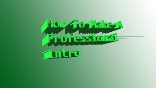 Tutorial: How To Make A Professional Intro Using Windows Movie Maker
