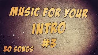 Music for Your Intro #3 (30 Songs)
