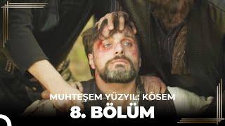 Muhteşem Yüzyıl Kösem 8.Bölüm (HD)