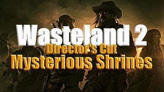 Mysterious (EXP) Shrines Guide - Wasteland 2: Director's Cut