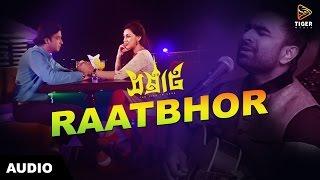 Raatbhor - Imran | SAMRAAT: The King Is Here (2016) | Lyrical Audio | Shakib Khan | Apu Biswas