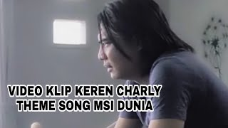 CHARLY - SALAM DAN DOA THEME SONG MSI DUNIA ( OFFICIAL VIDEO )