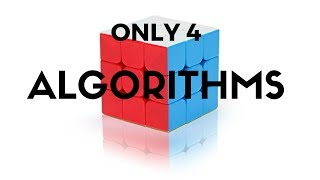 How To Solve A Rubik's Cube Using ONLY 4 ALGORITHMS!   Solve The 3x3x3 Cube!