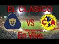 Download Lagu Pumas VS America En Vivo Liga MX El Clasico.