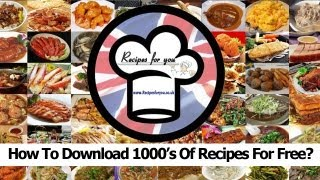Recipes: How To Download 1000's Of Free Recipes