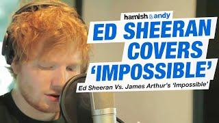 Ed Sheeran Vs. James Arthur - Impossible