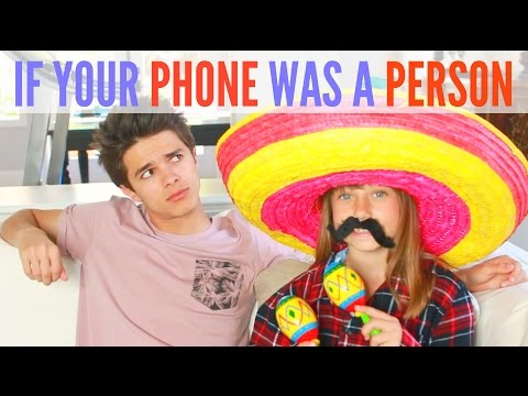If Your Phone was a Person Brent Rivera