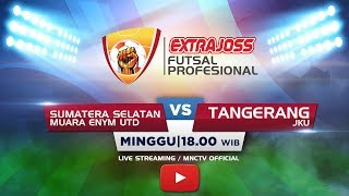 MUARA ENYM (SUMSEL) VS JKU (TANGERANG) (FT:1-8)- Extra Joss Futsal 2018