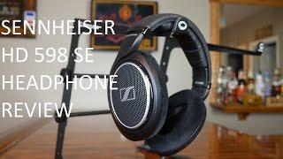 Sennheiser HD 598 SE Headphone Review
