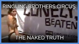 Ringling Brothers Circus: The Naked Truth