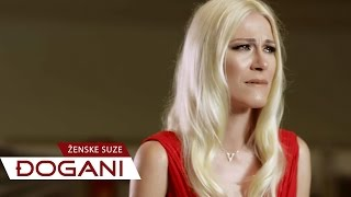 DJOGANI - Ženske suze - Official video HD + Lyrics