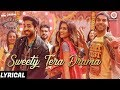 Sweety Tera Drama - Lyrical | Bareilly Ki Barfi | Kriti, Ayushmann & Rajkummar | Tanishk B