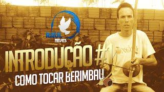 Como Tocar Berimbau - Introdução #1