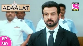 Adaalat - अदालत - Episode 310 - 29th July, 2017