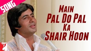 Main Pal Do Pal Ka Shair Hoon Song | Kabhi Kabhie | Amitabh Bachchan