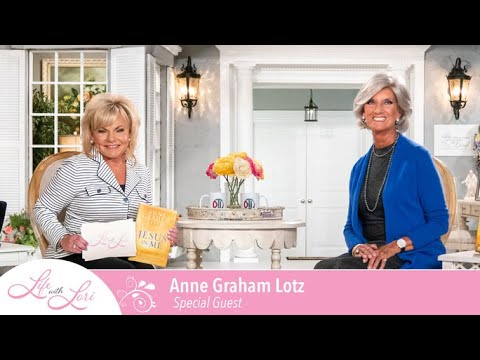 The Life With Lori Show w Anne Graham Lotz