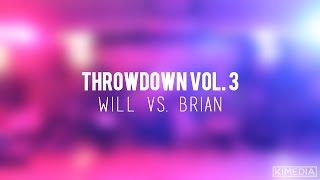 Sr. Break Top 4 - Will vs. Brian | Throwdown Vol. 3
