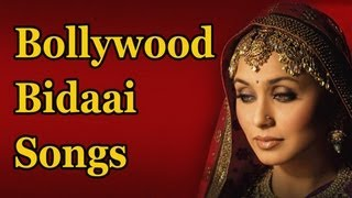Bollywood Bidaai Songs (HD) - Bollywood's Top 10 Sad Wedding Songs