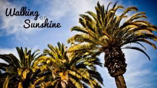 Keep Walking on Sunshine