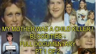 MY MOTHER WAS A CHILD KILLER ! - FULL DOCUMENTARY - PT 1 OF 2