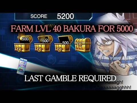 How to use Last Gamble to FARM Level 40/50 Bakura for ~5000 Points