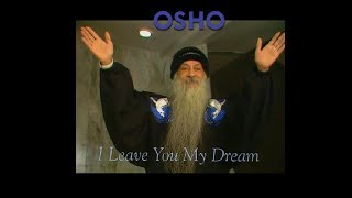 OSHO: I Leave You My Dream