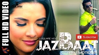 JAZBAAT THE EMOTIONS |  V - SQUARE VICKY | NEW ROMANTIC PUNJABI SONG 2015 | OFFICIAL FULL VIDEO HD