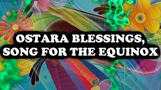 Ostara Blessings, Song for the Equinox