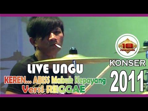 WOW KEREN !! UNGU BAWAKAN LAGU MABUK KEPAYANG VERSI REGGAE (Live Konser)