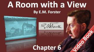 Chapter 06 - A Room with a View by E. M. Forster - Drive Out in Carriages to See a View