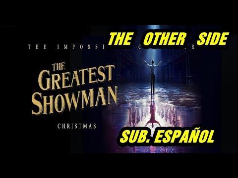 The Other Side sub. español (El Gran Showman) Hugh Jackman, Zac Efron