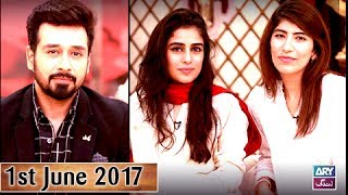 Salam Zindagi - Guest: Alishba Yousuf & Palwasha Yousuf - 1st June 2017