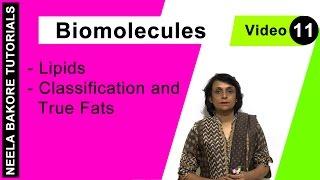Biomolecules - Lipids - Classification and True Fats