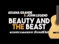 "Ariana Grande, John Legend - Beauty and the Beast Acoustic Karaoke (From ""Beauty and the Beast"")"