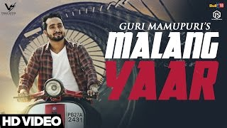 Malang Yaar || Guri Mamupuri || Latest Punjabi Songs 2017 || VS Records
