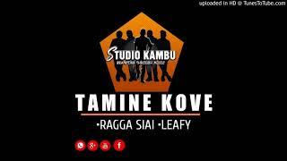 Tamine Kove - Ragga Siai ft. Wee Leafy