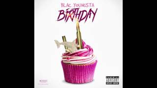 Blac Youngsta - Birthday (Official Audio)