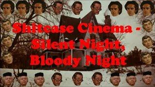 Silent Night, Bloody Night - Shitcase Cinema