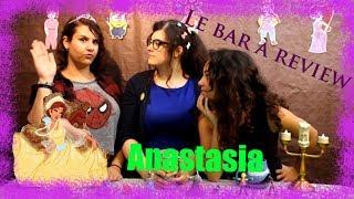 Le Bar à Review #7 - Anastasia